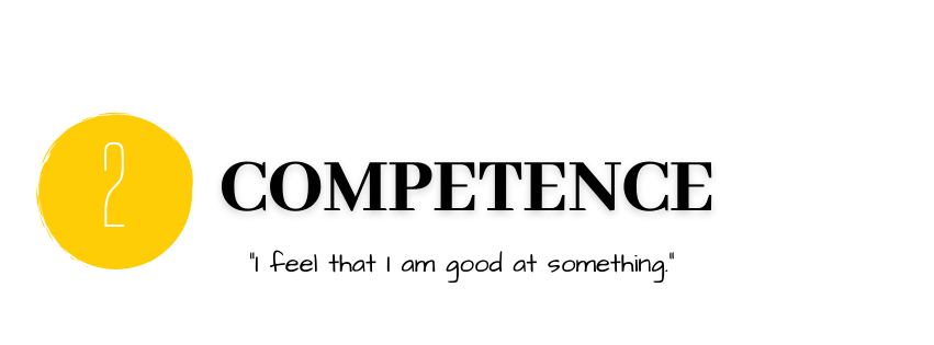 Number Two: Competence: I feel that I am good at something